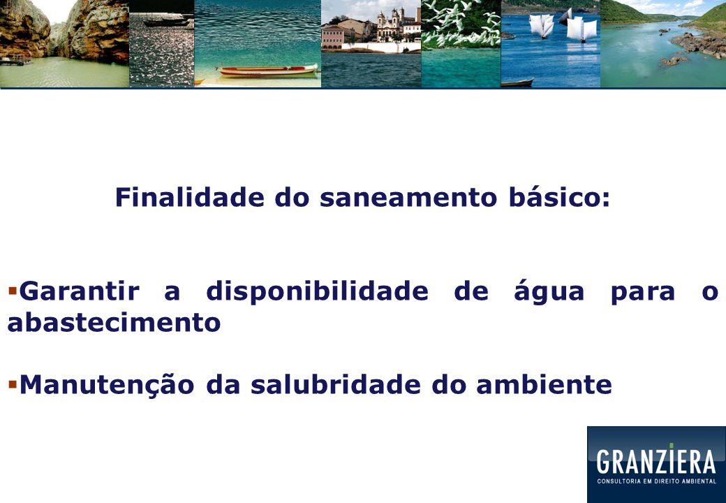 Estratégia da Lei 11.445/2007 Gestão dos Serviços de Saneamento Básico: Natureza contratual, fundamentado no Plano Municipal de Saneamento Básico: metas e indicadores  Sustentabilidade econômico-financeira Regulação: fiscalização dos contratos (metas)