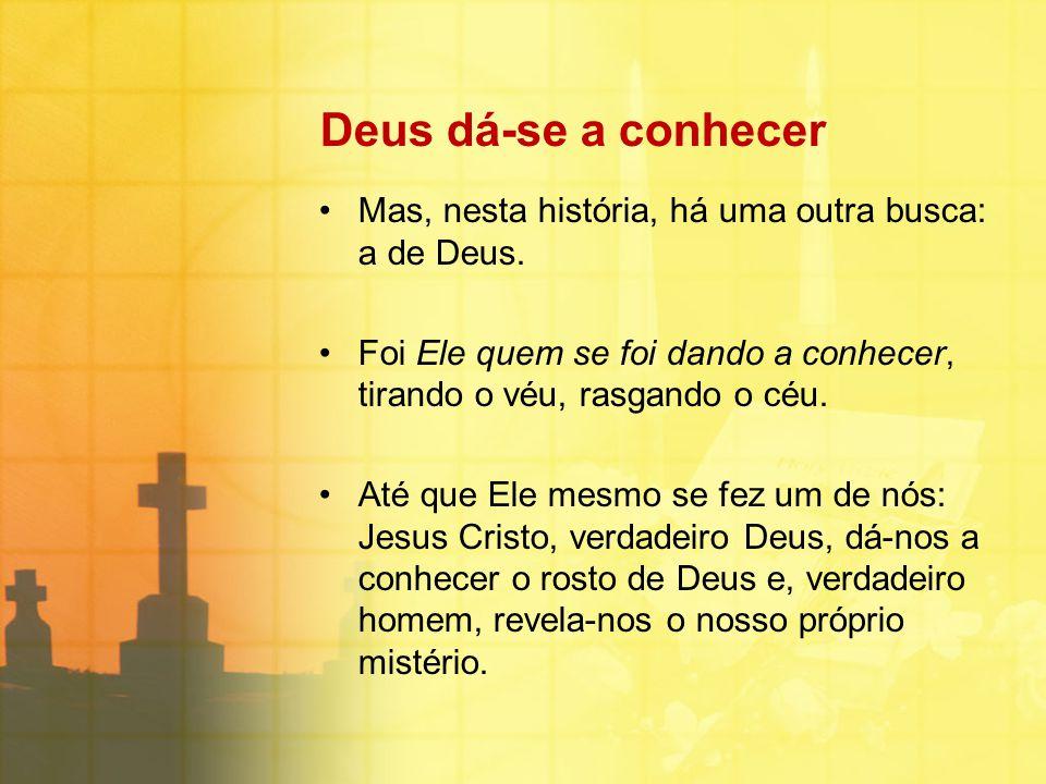 Deus dá-se a conhecer É a história deste Deus que se dá a conhecer que percorre os livros da Bíblia…
