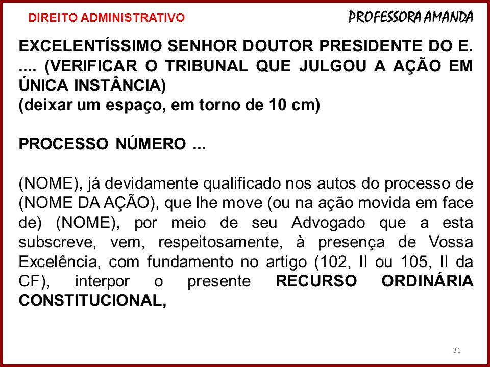 31 EXCELENTÍSSIMO SENHOR DOUTOR PRESIDENTE DO E.....