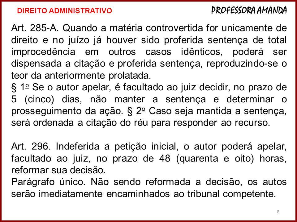 29 Prazo: 15 dias Tratamento das partes: Requerente e requerido Petição de interposição:  Endereçamento ao presidente do tribunal recorrido  Nomes e qualificações das partes  Indicação de que se trata de ROC em HC, HD ou MS etc.