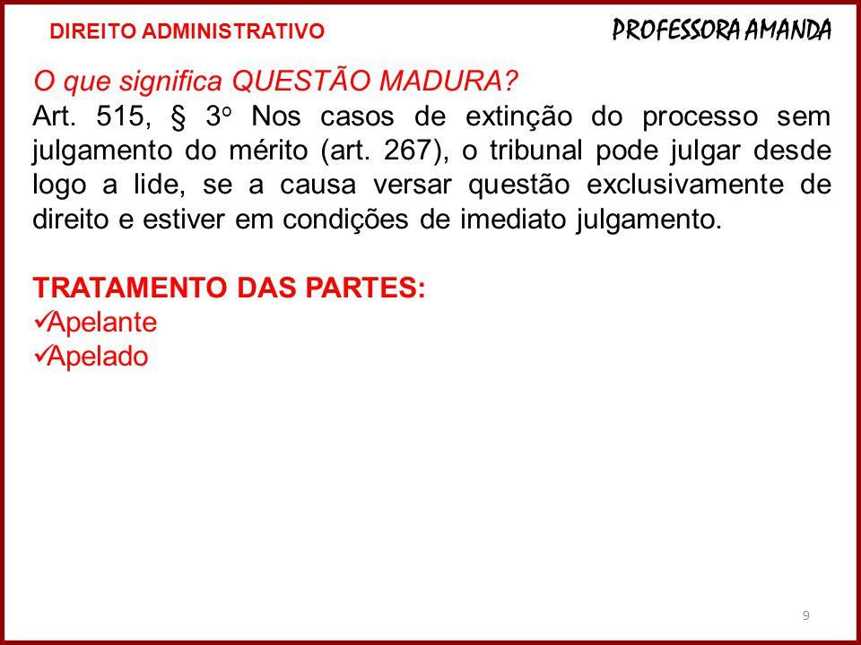 9 O que significa QUESTÃO MADURA.Art.