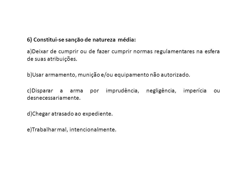 7) Sobre a detenção é incorreto afirmar que: a)Pode ser cumprida com prejuízo ou sem prejuízo do serviço.