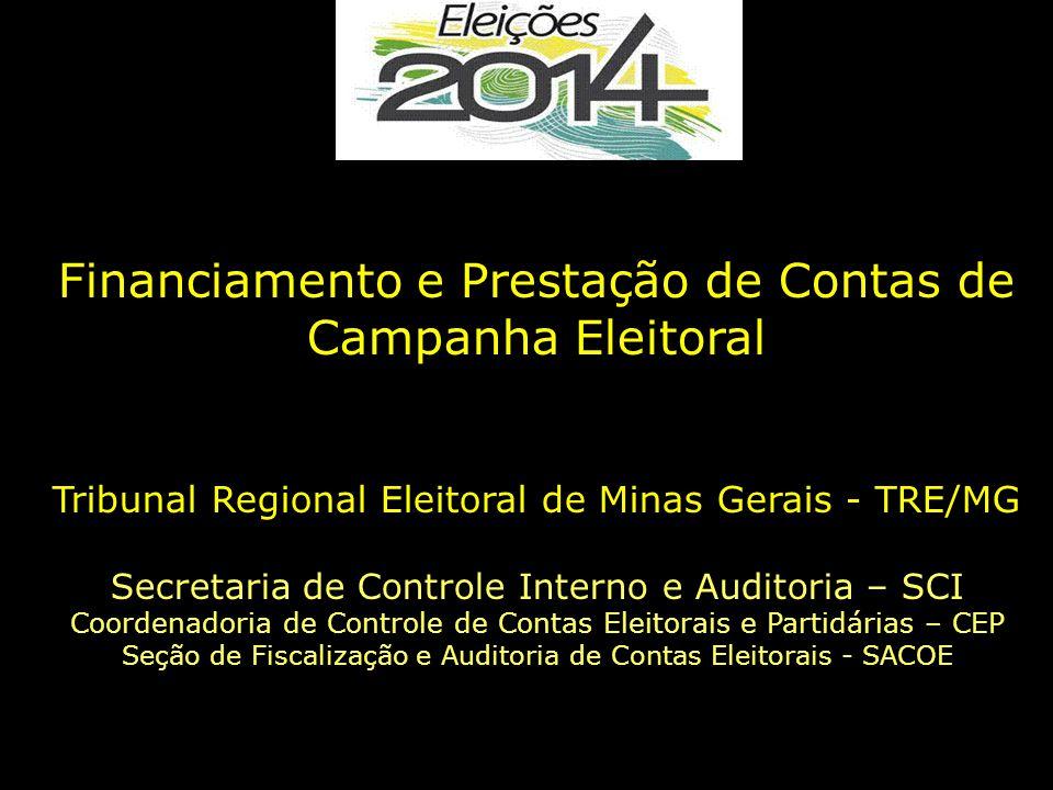 Financiamento e Prestação de Contas de Campanha Eleitoral Tribunal Regional Eleitoral de Minas Gerais - TRE/MG Secretaria de Controle Interno e Audito