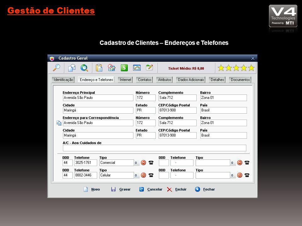 Gestão de Clientes Cadastro de Clientes – Endereços e Telefones