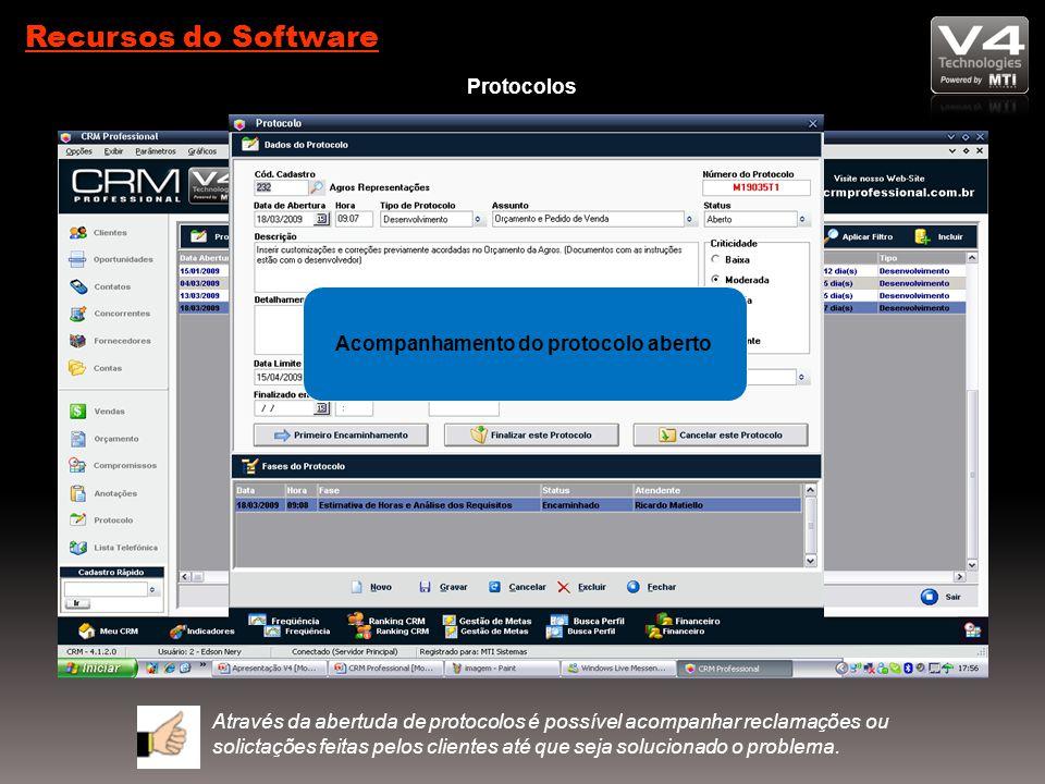Recursos do Software Protocolos Através da abertuda de protocolos é possível acompanhar reclamações ou solictações feitas pelos clientes até que seja solucionado o problema.