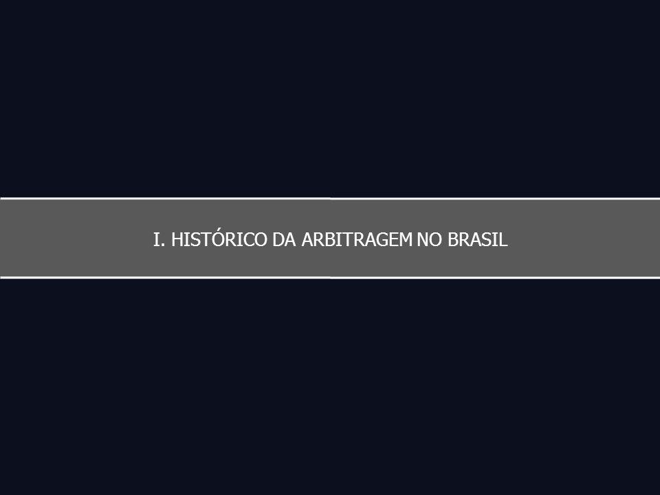 I. HISTÓRICO DA ARBITRAGEM NO BRASIL
