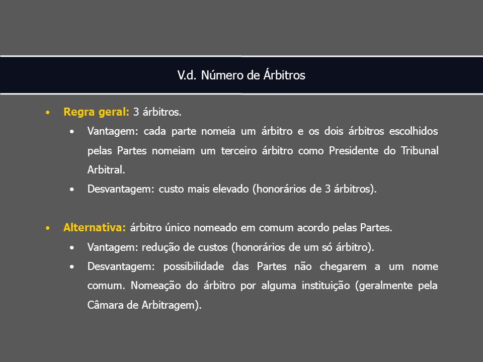 V.d. Número de Árbitros Regra geral: 3 árbitros.