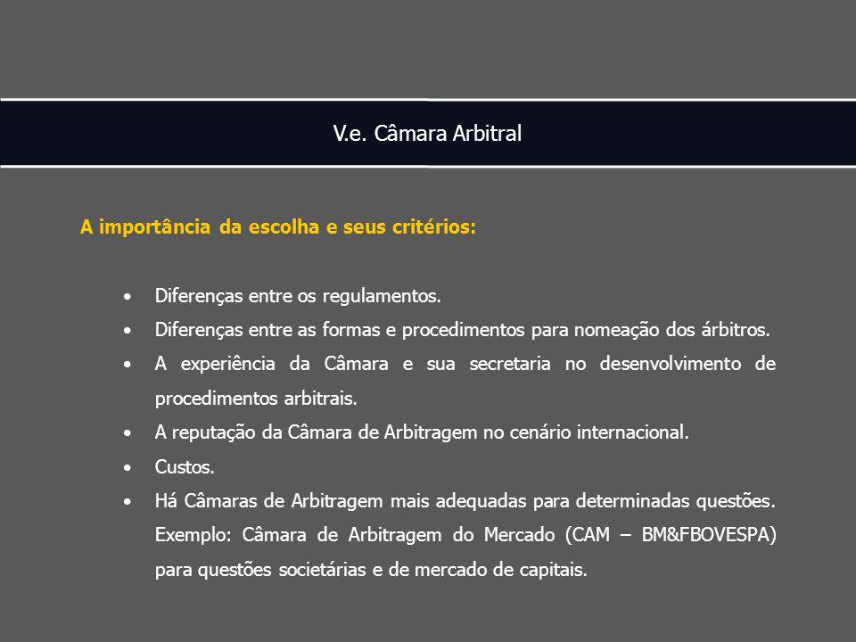 V.e. Câmara Arbitral A importância da escolha e seus critérios: Diferenças entre os regulamentos.