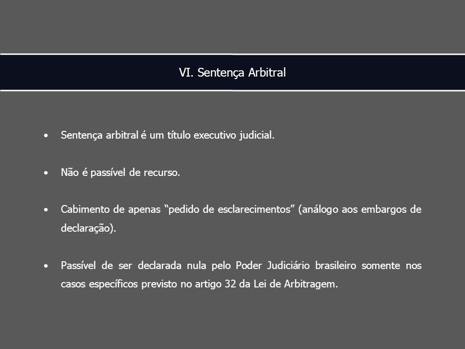 VI. Sentença Arbitral Sentença arbitral é um título executivo judicial.