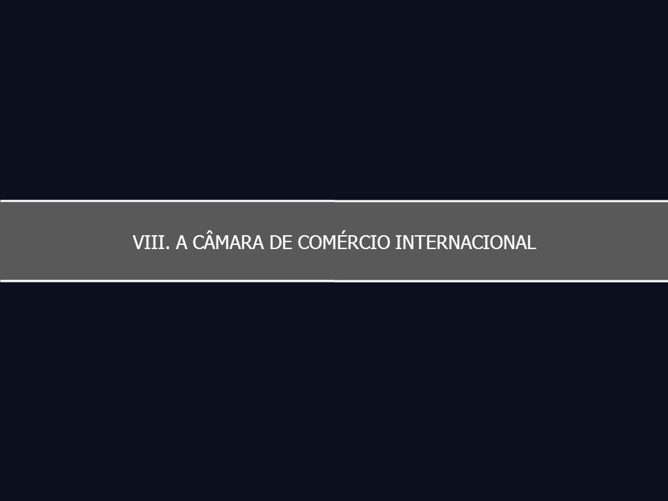 VIII. A CÂMARA DE COMÉRCIO INTERNACIONAL
