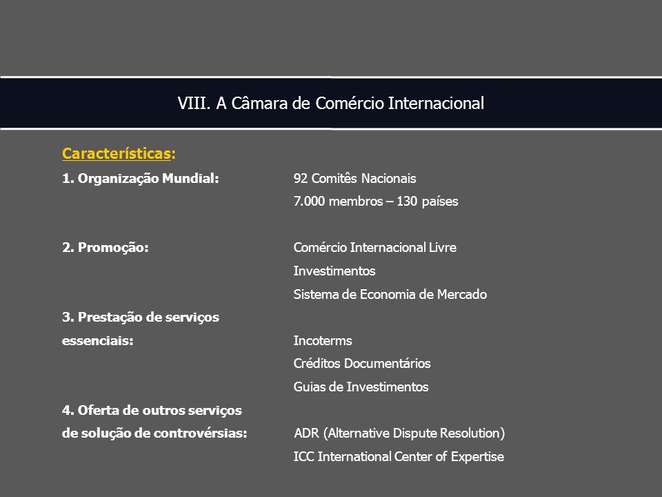 VIII. A Câmara de Comércio Internacional Características: 1.