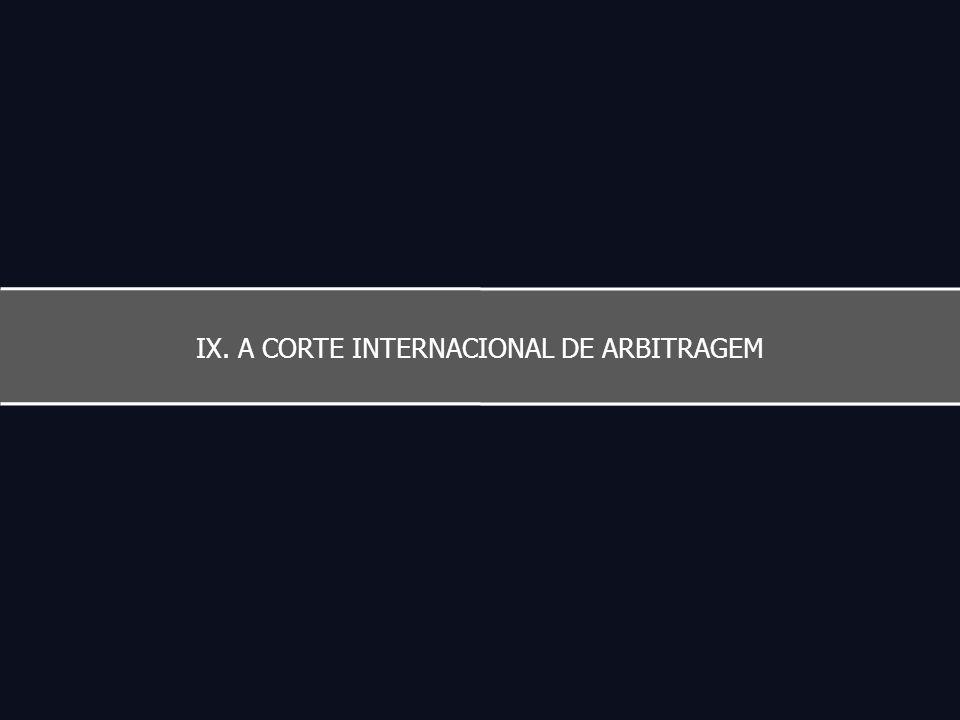 IX. A CORTE INTERNACIONAL DE ARBITRAGEM