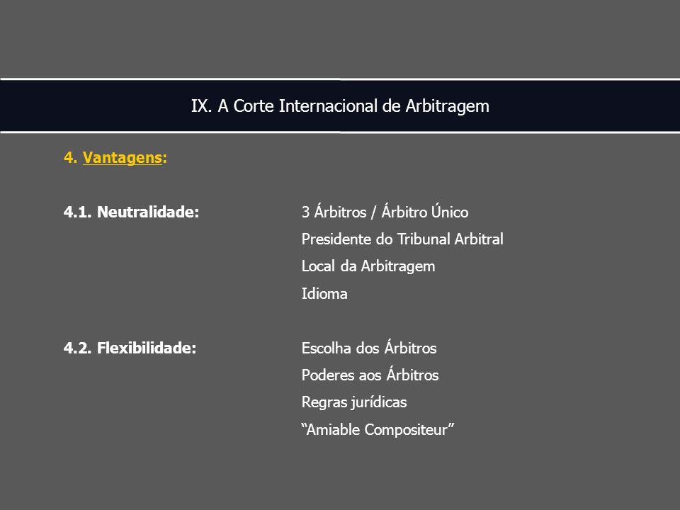 IX. A Corte Internacional de Arbitragem 4. Vantagens: 4.1.
