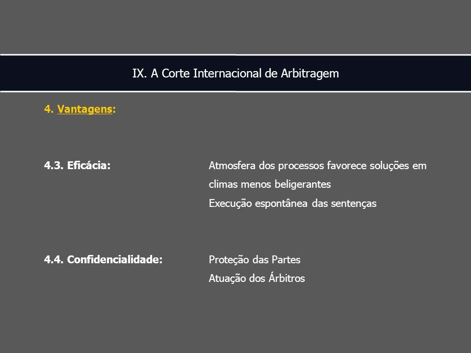 IX. A Corte Internacional de Arbitragem 4. Vantagens: 4.3.