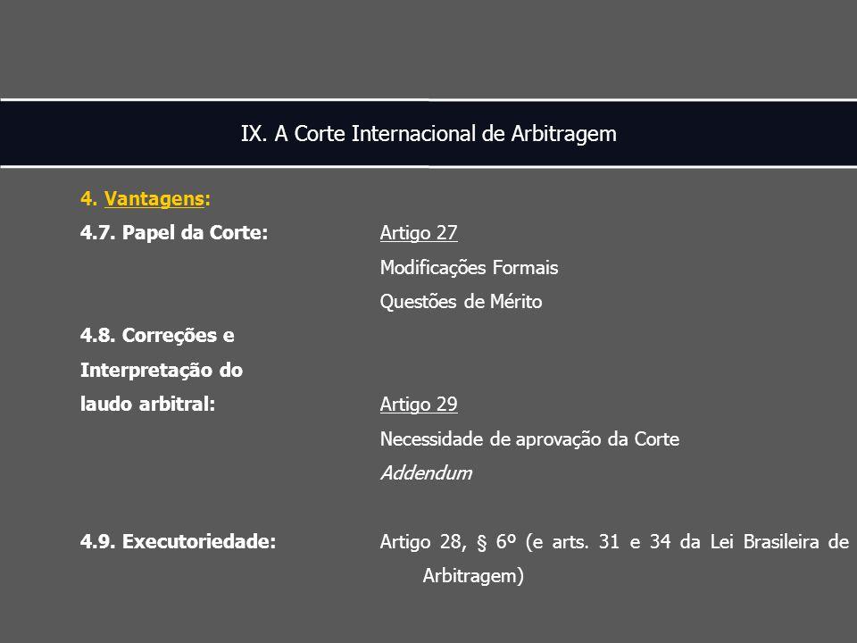 IX. A Corte Internacional de Arbitragem 4. Vantagens: 4.7.