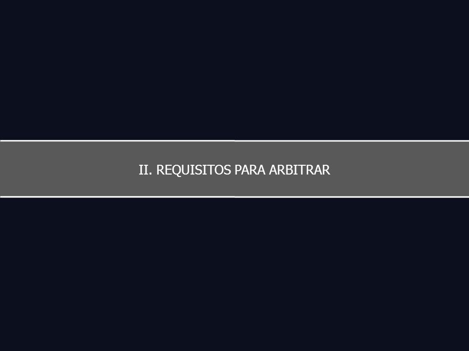 II. REQUISITOS PARA ARBITRAR