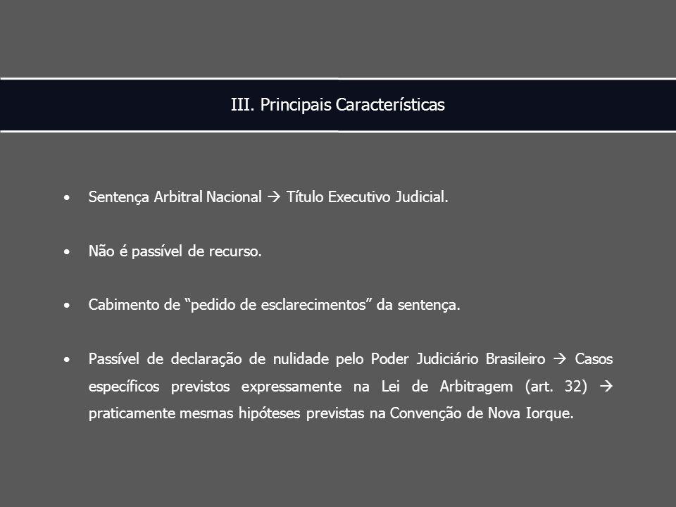 III. Principais Características Sentença Arbitral Nacional  Título Executivo Judicial.