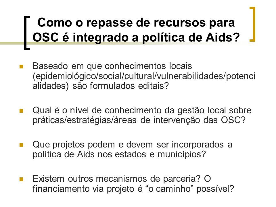 Como o repasse de recursos para OSC é integrado a política de Aids? Baseado em que conhecimentos locais (epidemiológico/social/cultural/vulnerabilidad