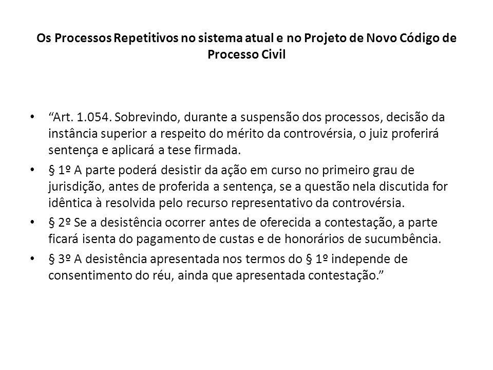 """Os Processos Repetitivos no sistema atual e no Projeto de Novo Código de Processo Civil """"Art. 1.054. Sobrevindo, durante a suspensão dos processos, de"""