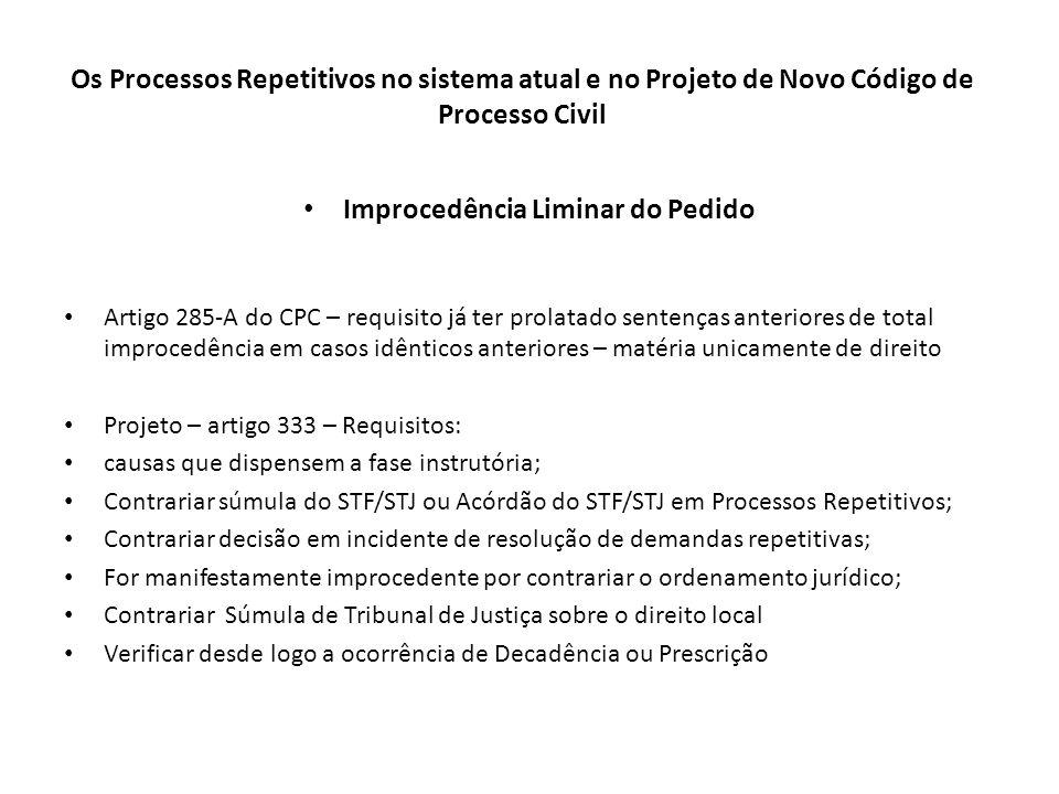 Os Processos Repetitivos no sistema atual e no Projeto de Novo Código de Processo Civil Improcedência Liminar do Pedido Artigo 285-A do CPC – requisit