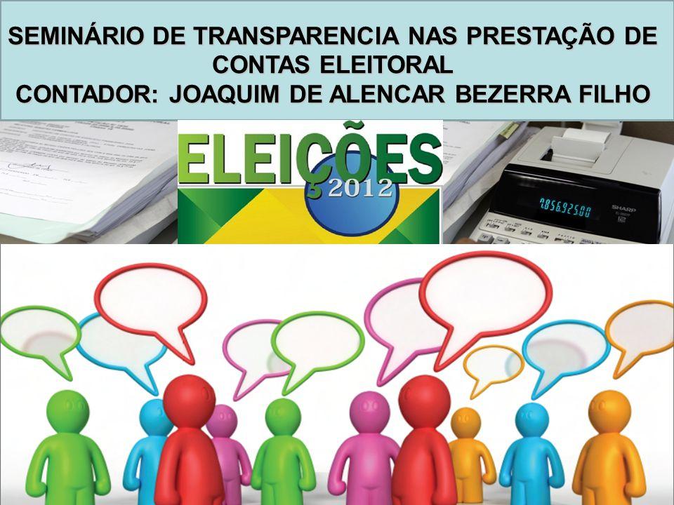 SEMINÁRIO DE TRANSPARENCIA NAS PRESTAÇÃO DE CONTAS ELEITORAL CONTADOR: JOAQUIM DE ALENCAR BEZERRA FILHO