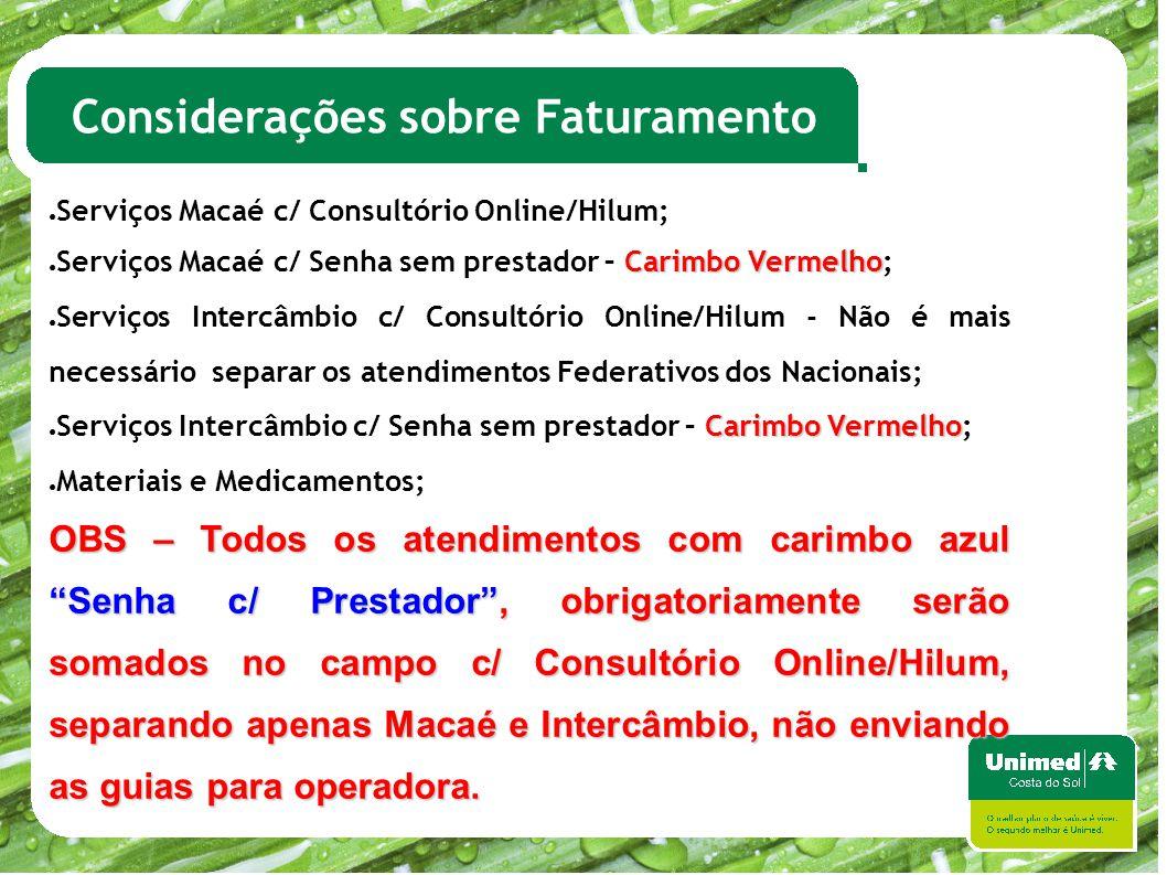 ● Serviços Macaé c/ Consultório Online/Hilum; Carimbo Vermelho ● Serviços Macaé c/ Senha sem prestador – Carimbo Vermelho; ● Serviços Intercâmbio c/ C