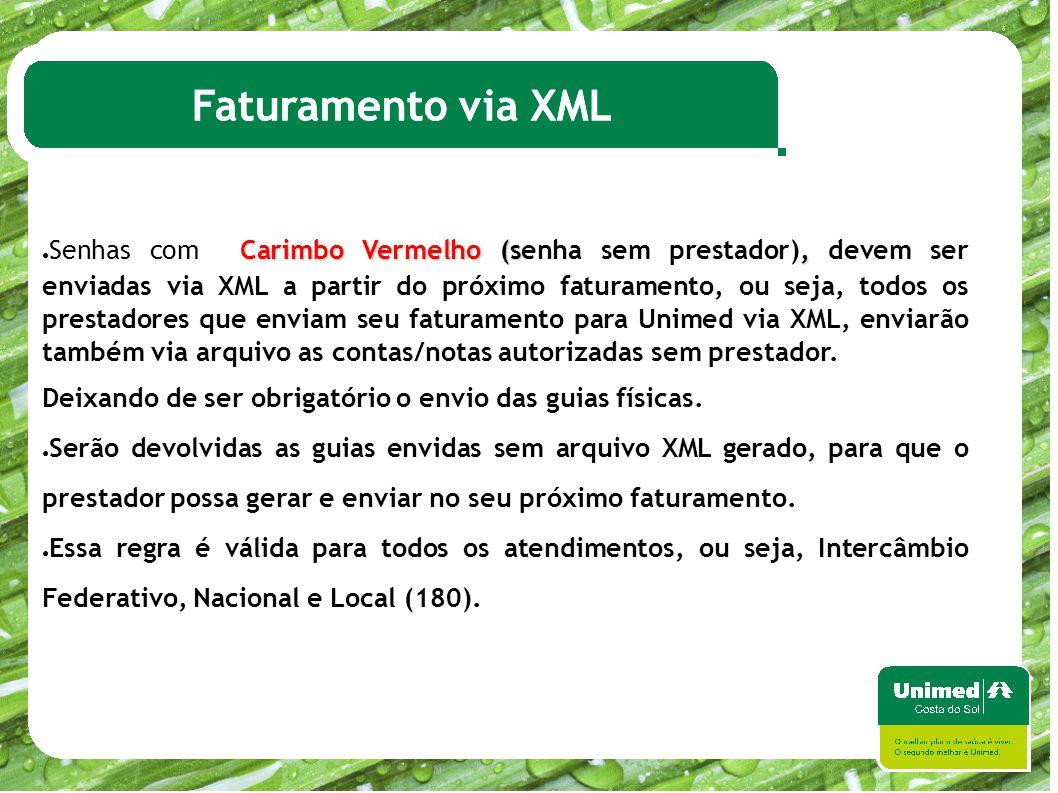 Faturamento via XML Carimbo Vermelho (s, ● Senhas com Carimbo Vermelho (senha sem prestador), devem ser enviadas via XML a partir do próximo faturamen