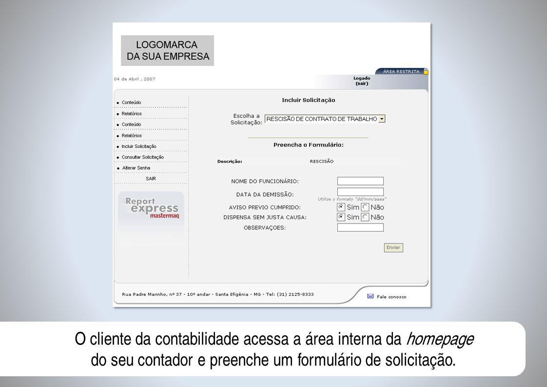 O cliente da contabilidade acessa a área interna da homepage do seu contador e preenche um formulário de solicitação.