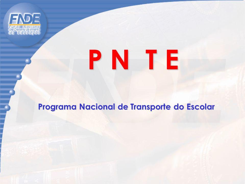 P N T E Programa Nacional de Transporte do Escolar