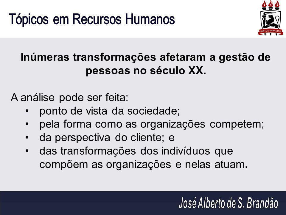 Inúmeras transformações afetaram a gestão de pessoas no século XX.