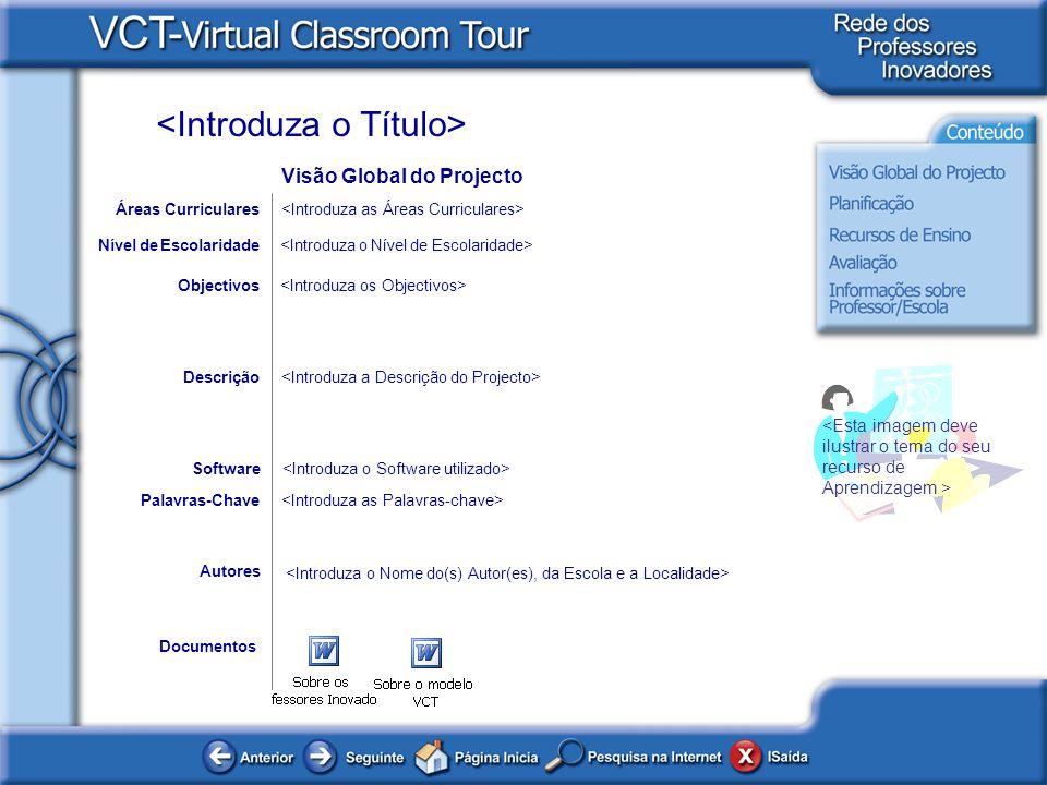 Documentos Autores Objectivos Software Descrição Áreas Curriculares Nível de Escolaridade Palavras-Chave Visão Global do Projecto