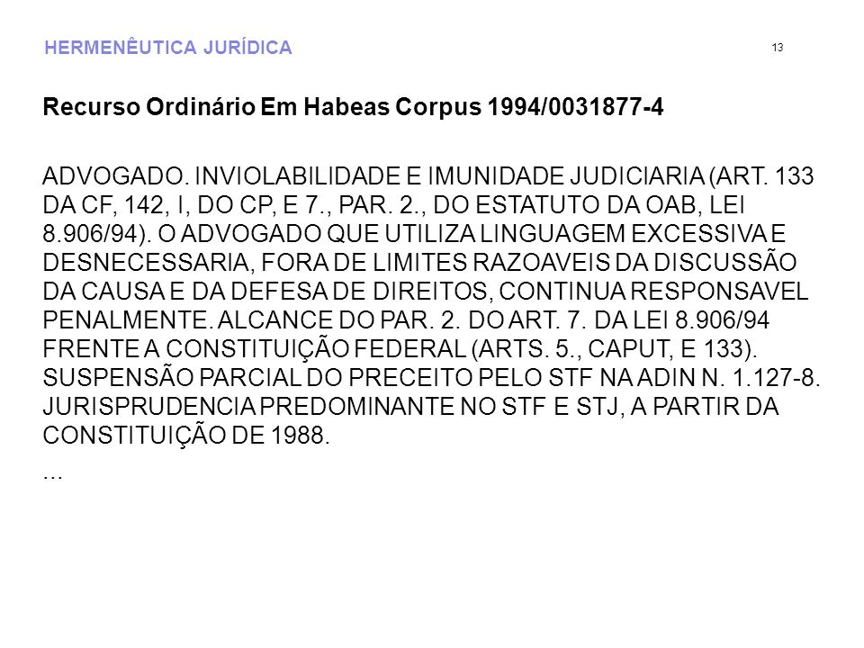 HERMENÊUTICA JURÍDICA Recurso Ordinário Em Habeas Corpus 1994/0031877-4 ADVOGADO.