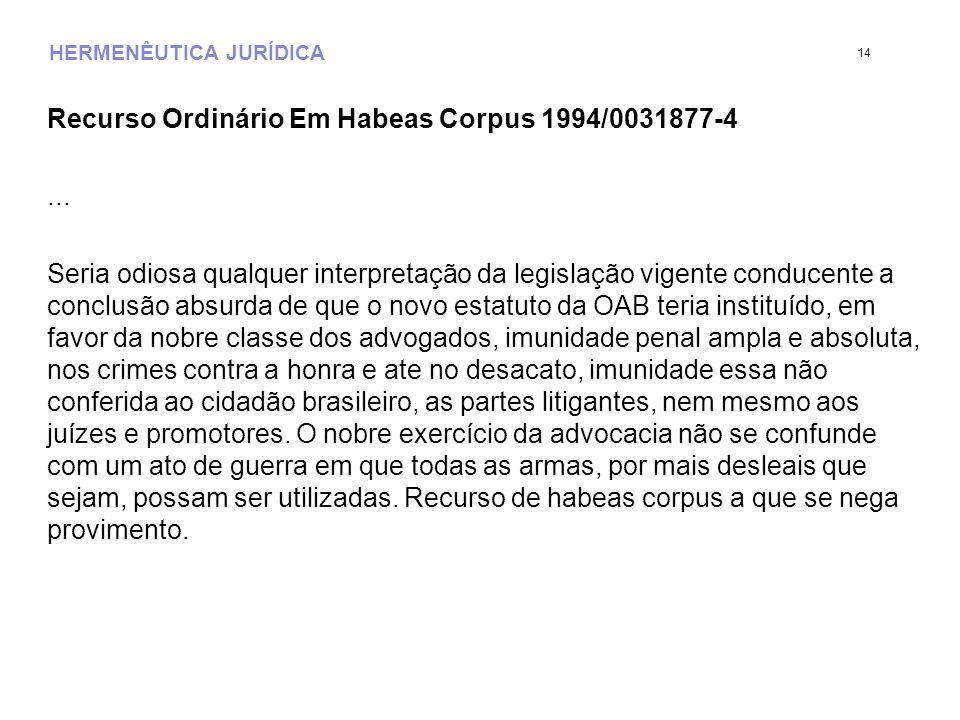 HERMENÊUTICA JURÍDICA Recurso Ordinário Em Habeas Corpus 1994/0031877-4...