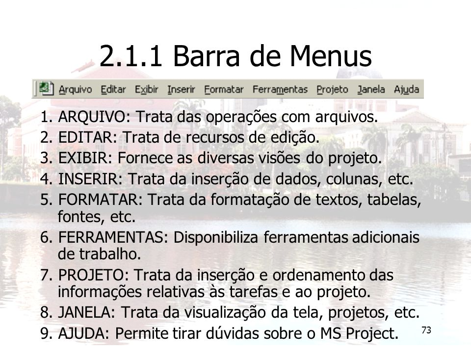 73 2.1.1 Barra de Menus 1.ARQUIVO: Trata das operações com arquivos.