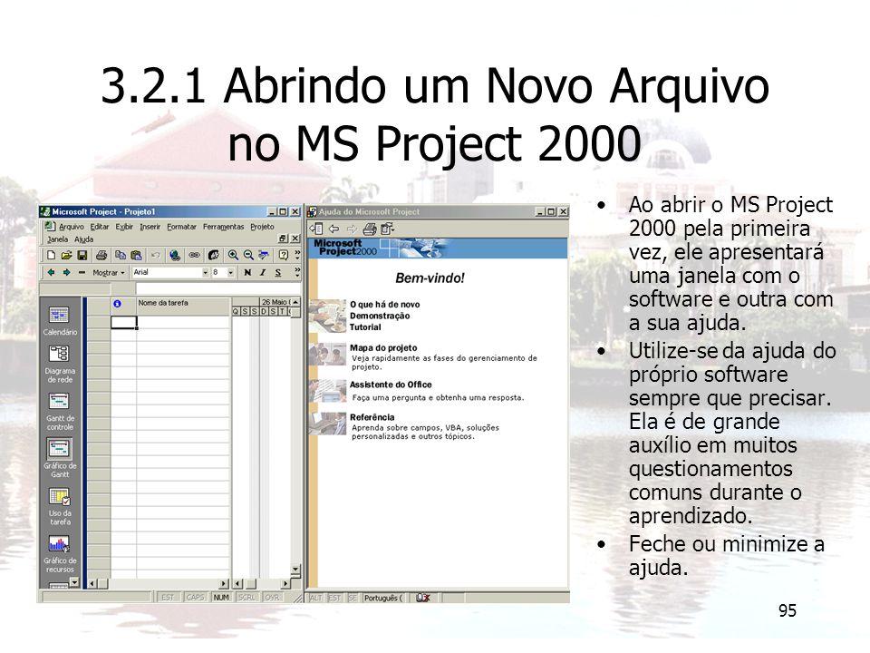 95 3.2.1 Abrindo um Novo Arquivo no MS Project 2000 Ao abrir o MS Project 2000 pela primeira vez, ele apresentará uma janela com o software e outra co