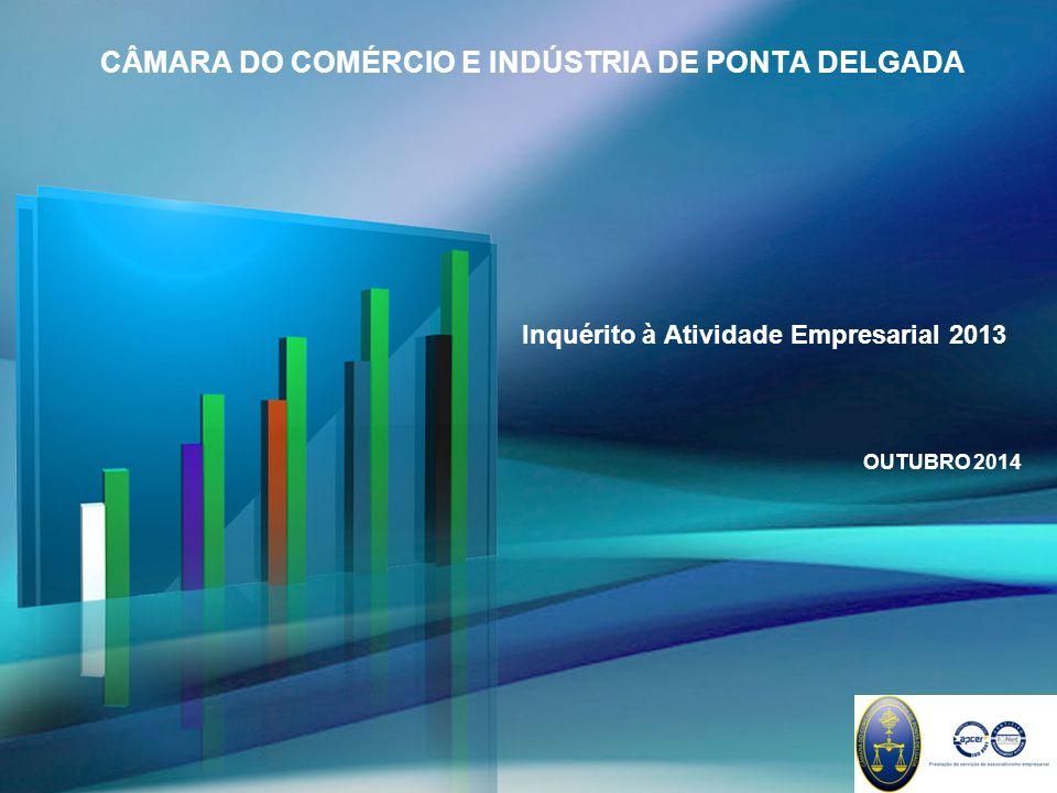 Inquérito à Atividade Empresarial 2013 CÂMARA DO COMÉRCIO E INDÚSTRIA DE PONTA DELGADA OUTUBRO 2014