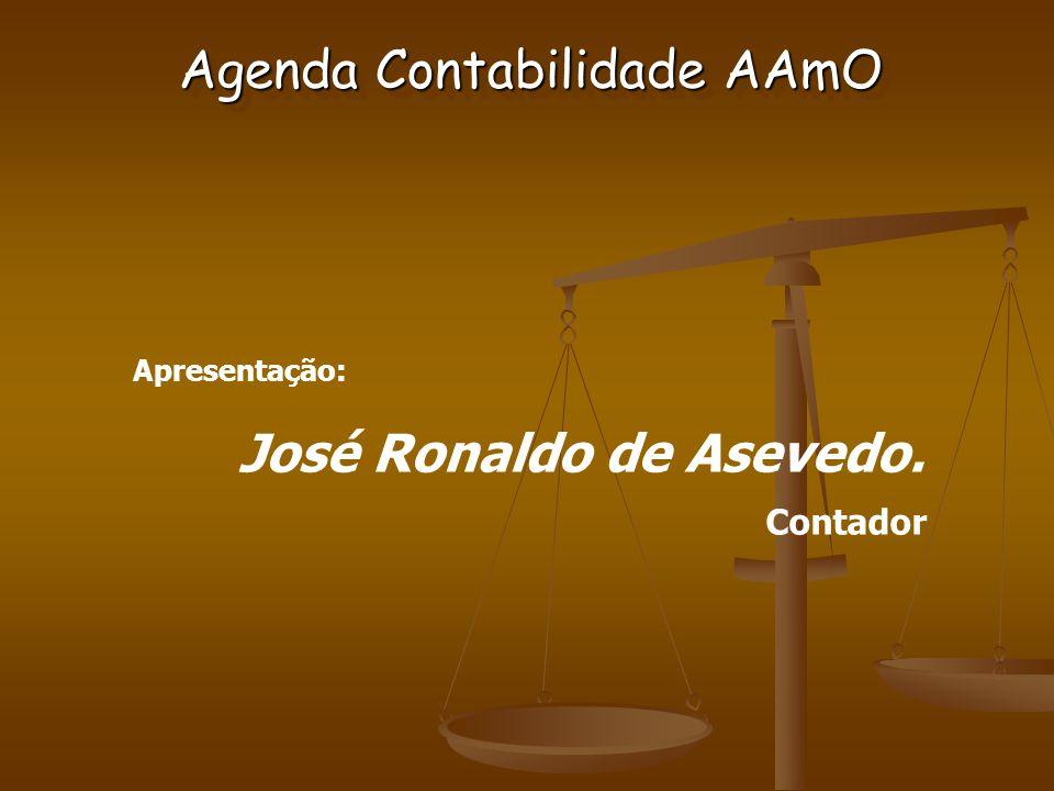 Apresentação: José Ronaldo de Asevedo. Contador Agenda Contabilidade AAmO