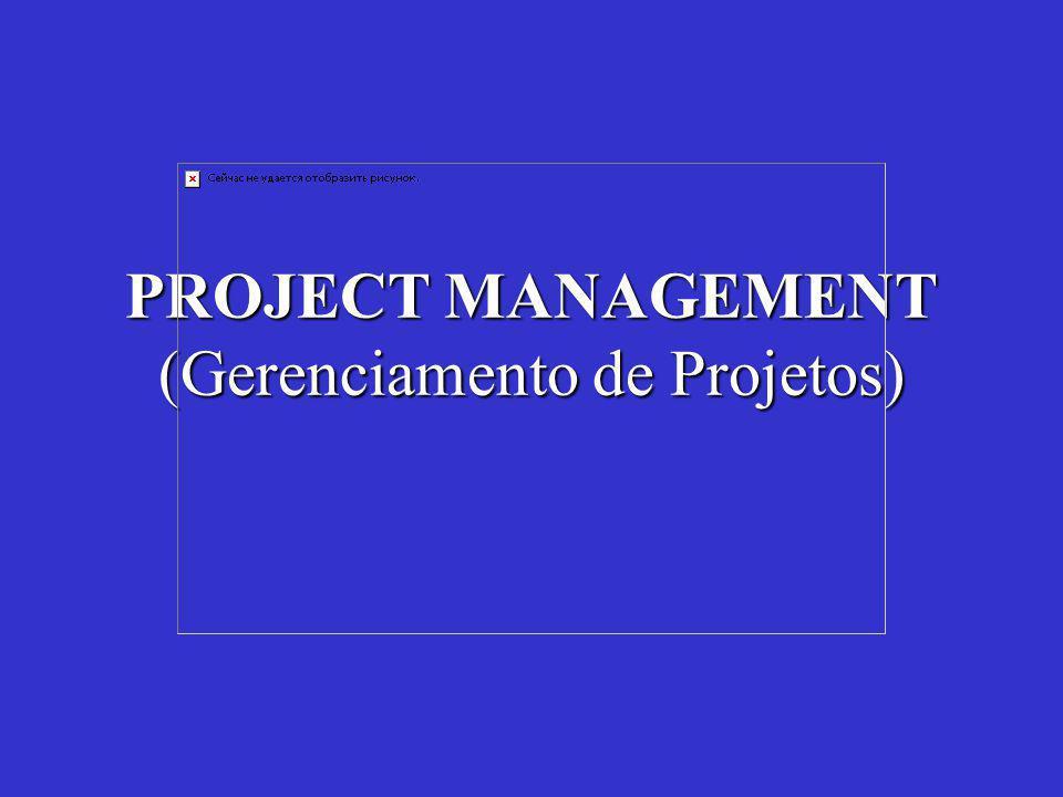PROJECT MANAGEMENT (Gerenciamento de Projetos)