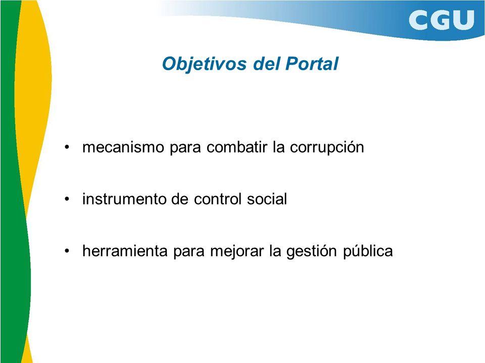 Objetivos del Portal mecanismo para combatir la corrupción instrumento de control social herramienta para mejorar la gestión pública