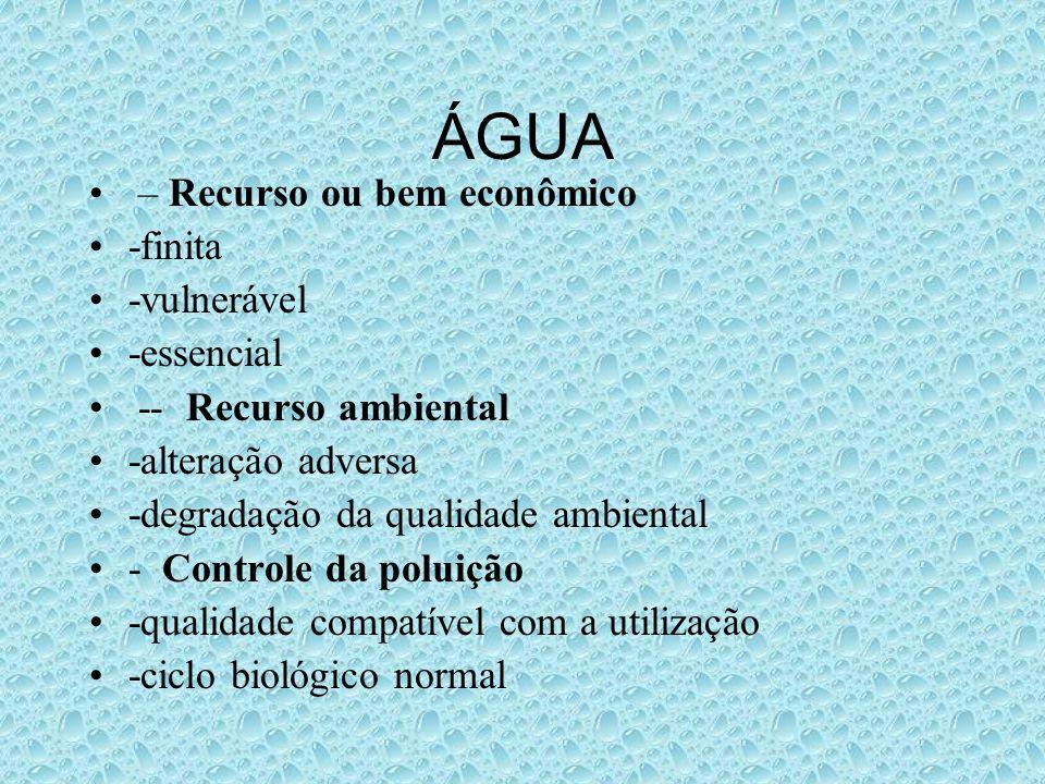 USOS DA ÁGUA - Conseqüências variadas -abastecimento urbano e industrial -irrigação -aqüicultura -geração hidrelétrica -navegação fluvial -pesca -recreação -assimilação de esgotos