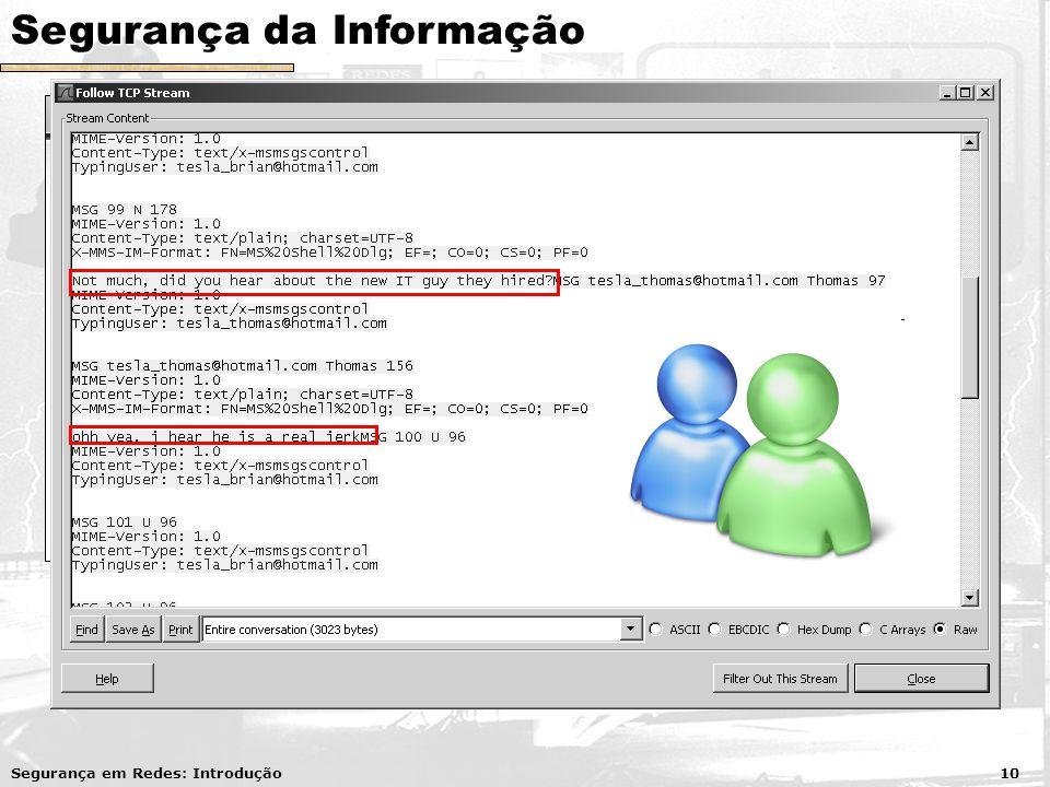 Segurança da Informação Confidencialidade Uso de criptografia Banco de dados (senhas) Protocolos seguros: SSH, HTTPS, SMTPS...