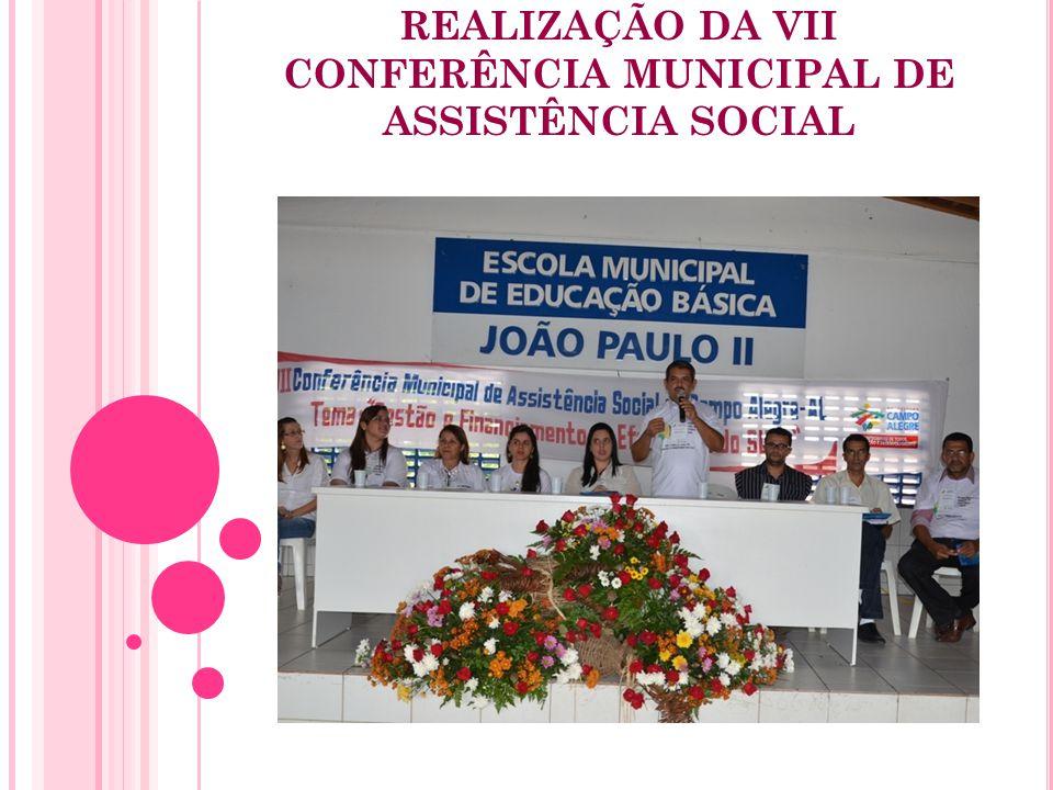 REALIZAÇÃO DA VII CONFERÊNCIA MUNICIPAL DE ASSISTÊNCIA SOCIAL