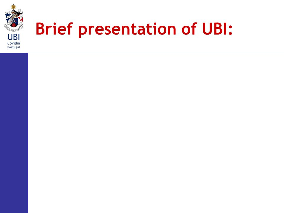 Brief presentation of UBI: