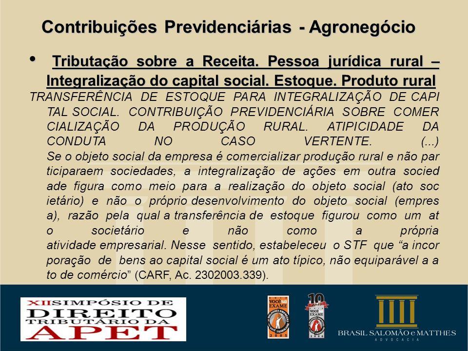 Contribuições Previdenciárias - Agronegócio Tributação sobre a Receita. Pessoa jurídica rural – Integralização do capital social. Estoque. Produto rur