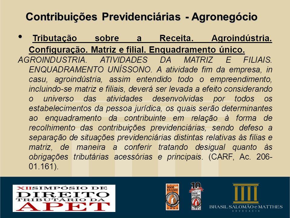 Contribuições Previdenciárias - Agronegócio Tributação sobre a Receita. Agroindústria. Configuração. Matriz e filial. Enquadramento único. AGROINDUSTR