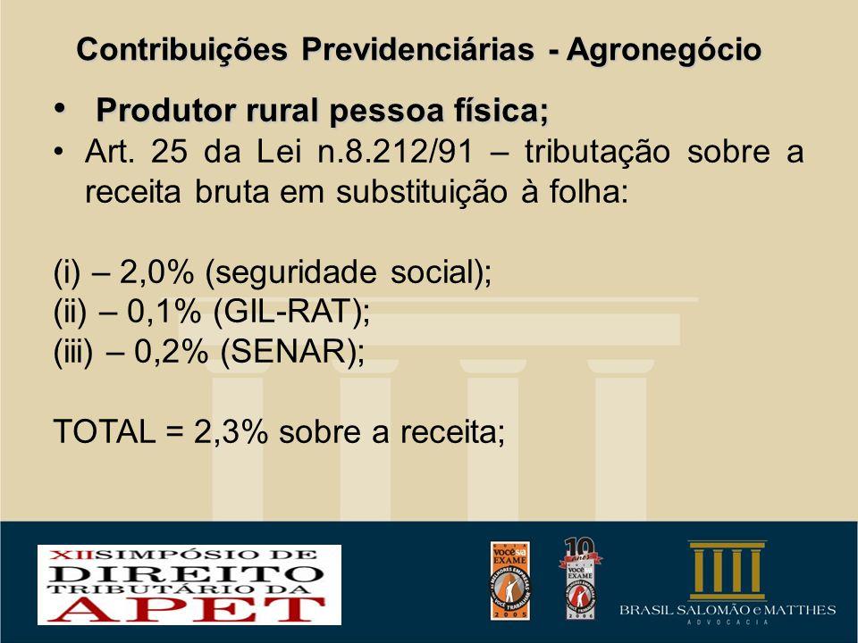 Contribuições Previdenciárias - Agronegócio Produtor rural pessoa física; Produtor rural pessoa física; Art. 25 da Lei n.8.212/91 – tributação sobre a