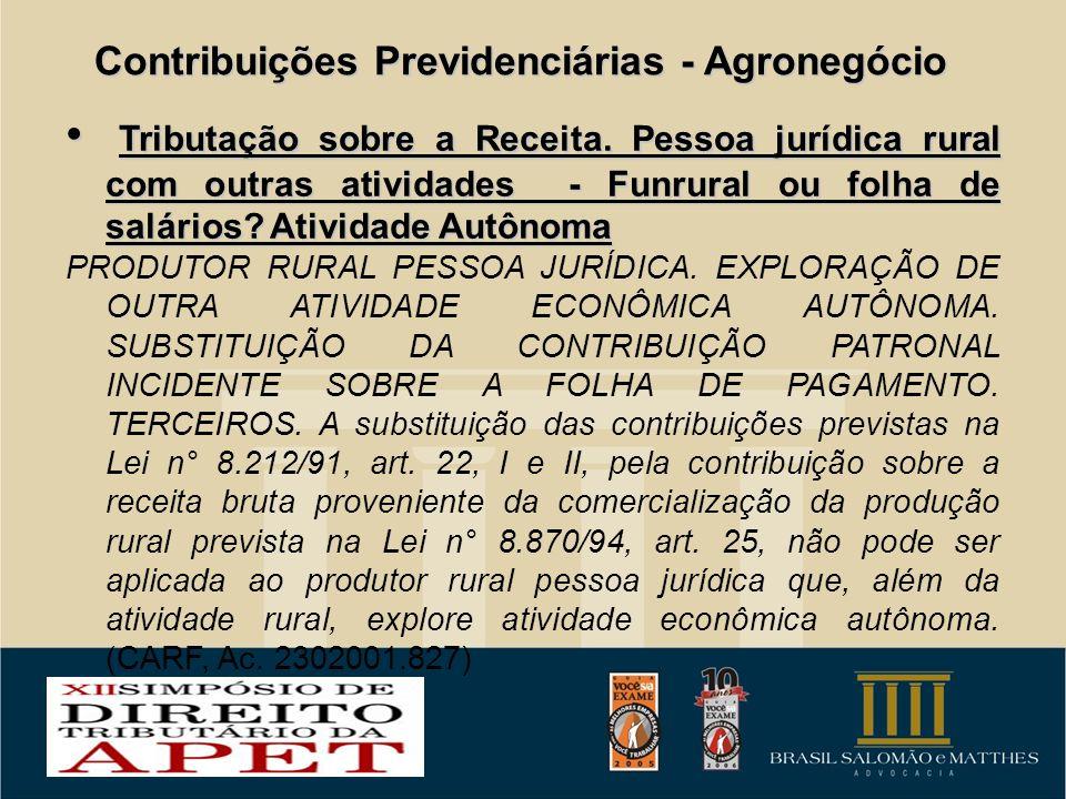 Contribuições Previdenciárias - Agronegócio Tributação sobre a Receita. Pessoa jurídica rural com outras atividades - Funrural ou folha de salários? A