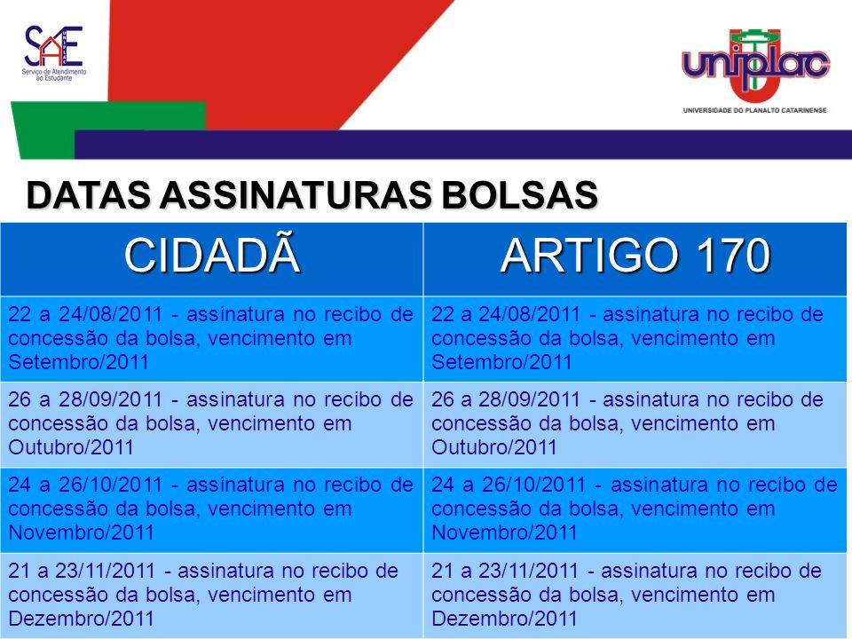 CIDADÃ ARTIGO 170 22 a 24/08/2011 - assinatura no recibo de concessão da bolsa, vencimento em Setembro/2011 22 a 24/08/2011 - assinatura no recibo de