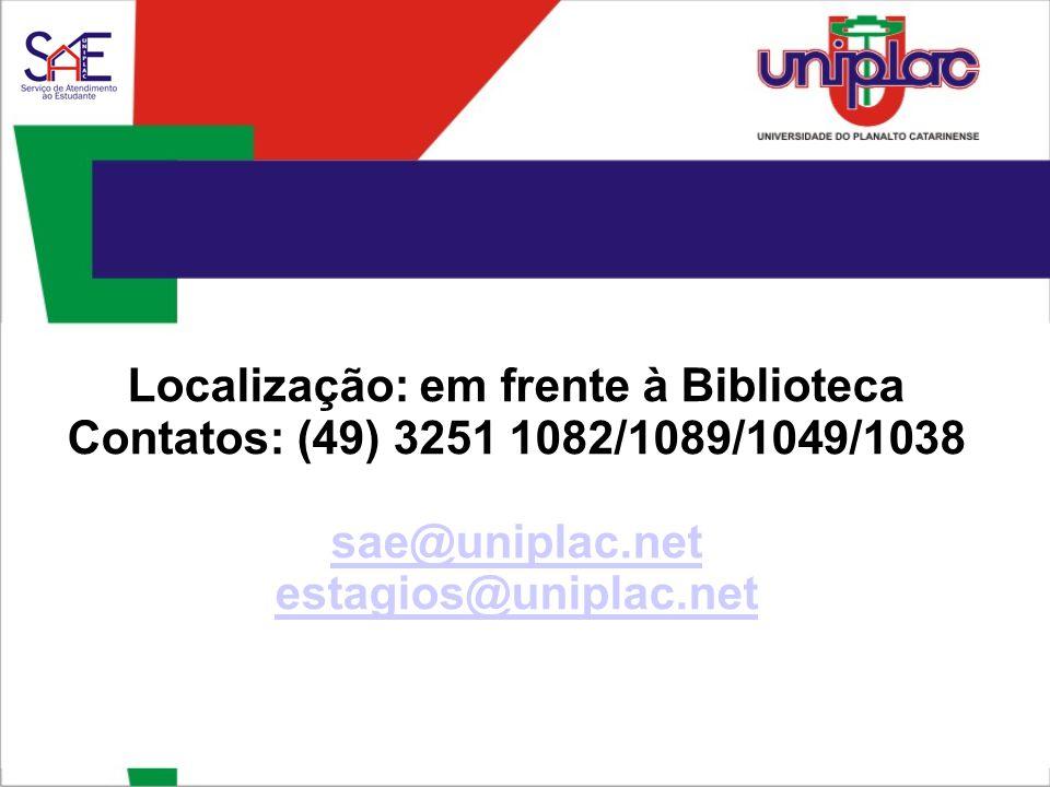 Localização: em frente à Biblioteca Contatos: (49) 3251 1082/1089/1049/1038 sae@uniplac.net estagios@uniplac.net
