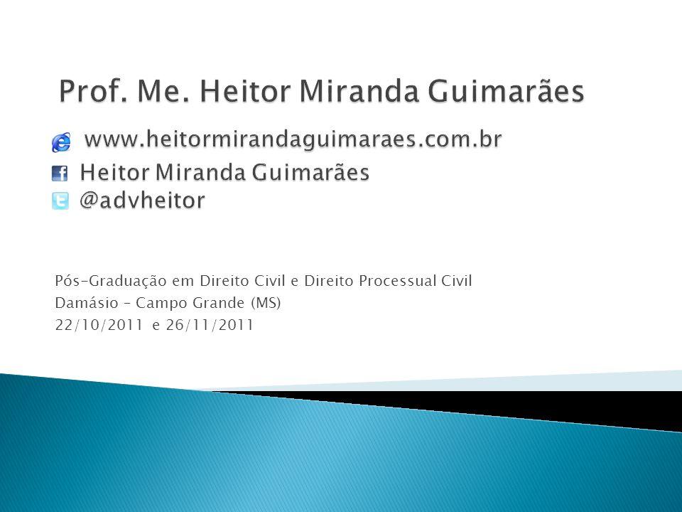 Pós-Graduação em Direito Civil e Direito Processual Civil Damásio – Campo Grande (MS) 22/10/2011 e 26/11/2011